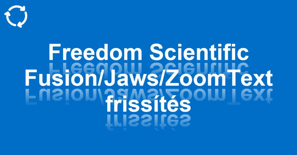 Bejegyzés, Facebook, Twitter: Freedom Scientific Fusion/Jaws/ZoomText frissítés, #1